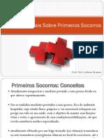Aula 01 - Princípios Gerais Sobre Primeiros Socorros e Ação do Socorrista na prevenção de Acidentes