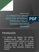A Symbiotic Brain-Machine Interface Through Value