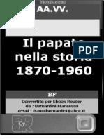 AA Vv Il Papato Nella Storia 1870 1960