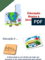 Educação é......