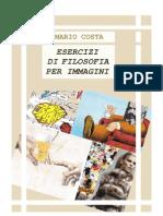 Esercizi di Filosofia Per Immagini. - Mario Costa
