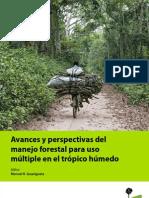 Manuel Guariguata - Avances y Perspectivas Del Manejo Forestal Para Uso Multiple en El Tropico Humedo Tropical