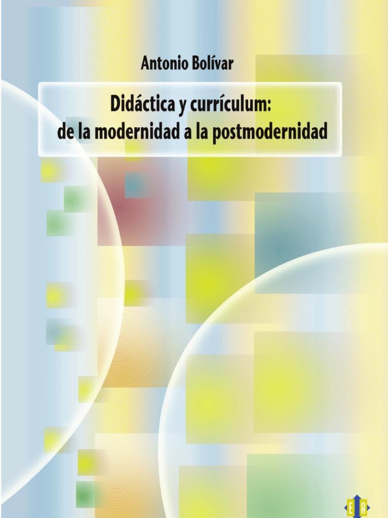 Didactica y Curriculum de La Modernidad a La Posmodernidad