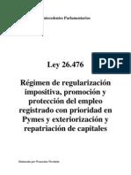 Ley 26.476. Antecedentes Parlamentarios. Argentina