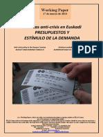 Políticas anti-crisis en Euskadi. PRESUPUESTOS Y ESTIMULO DE LA DEMANDA (Es) Anti-crisis policy in the Basque Country. BUDGET AND DEMAND STIMULUS (Es) Krisiaren aurkako politikak Euskadin. AURREKONTUAK ETA ESKAERAREN SUSTAPENA (Es)