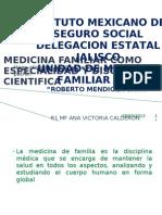 Medicina Familiar Como Especialidad y Diciplina Cientifica y Medico Familiar y Campo de Aplicacion