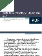 Viata Fara Tehnologie-utopie Sau Nu
