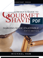 Leisureguy's Guide to Gourmet Shaving - - Ham, Michael