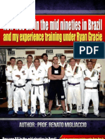 How Was BJJ in the Nineties In Brazil and My experience Training under Ryan Gracie Jiu Jitsu team