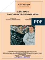 KUTXABANK Y EL FUTURO DE LA ECONOMIA VASCA (Es) KUTXABANK AND THE FUTURE OF THE BASQUE ECONOMY (Es) KUTXABANK ETA EUSKAL EKONOMIAREN ETORKIZUNA (Es)