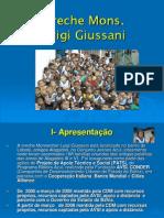 apresentação da creche Mons. Luigi Giussani 24.07.2009
