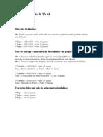 RTV1 datas das avaliações 2013