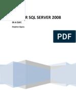 Microsoft SQL  2008 Server in a day.
