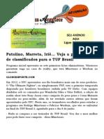 Patolino, Marreta, Iriê... Veja a primeira leva de classificados para o TUF Brasil