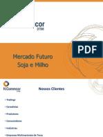 Mercado Futuro - Milho e Soja