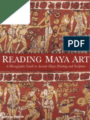 Reading Maya Art, Stone y Zender, 2011 | Maya Civilization | Mesoamerica