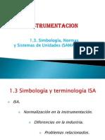 1.3 - Simbologia, Normas y Sistema de Unidades (SAMA, IsA, Etc)