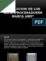93257676-Evolucion-de-Los-Procesadores-AMD.pptx
