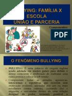 Bullying - Familia x Escola