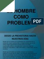 TEMA 26 EL HOMBRE COMO PROBLEMA.ppt