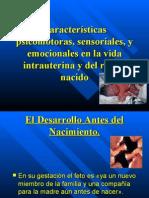 Caracteristicas Psicomotoras Sensoriales y Emocionales en La Vida Intrauterina y Del Recien Nac