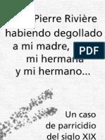 Yo Pierre Riviere Abiendo Degollado a Mi Madre Mi Hermana y Mi Hermano Un Caso de Parricidio Del