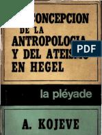 Alexandre Kojeve - La Concepcion de La Antropologia y Del Ateismo en Hegel