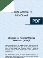 Normasoficiales Mexicanas 110401100528 Phpapp01