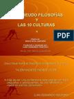 Las 5 Seudo FilosofÍas y 10 Culturas