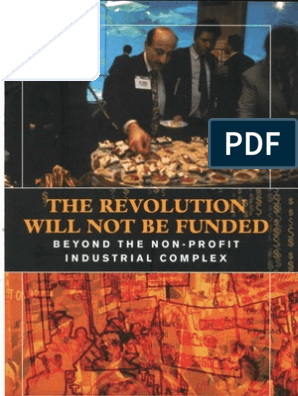 The Revolution Will Not Be Funded: Beyond the Non-Profit