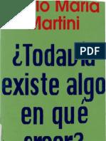 23230928 Martini Carlo Maria Todavia Existe Algo en Que Creer