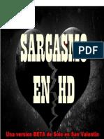 Sarcasmo en Hd - Version Beta de Solo en San Valentin.