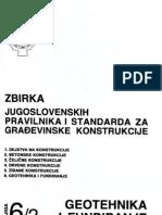 Zbirka Jugoslovenskih Pravilnika i Standarda Za Gradjevinske Konstrukcije - Geotehnika i Fundiranje Knjiga 6 Dio 2