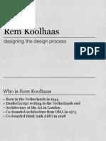 Designin the Design R.koolhass