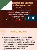 ROMPENDO LIMITES PELA VISÃO CORRETA - ppt