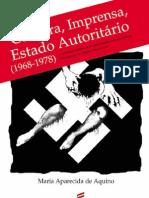 AQUINO, Maria Aparecido - Censura, imprensa, Estado autoritário (1968-1978)