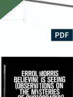 """Erroll Morris, """"Believing is Seeing"""""""