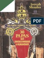 Jeovah Mendes - 30 Papas Que Envergonharam a Humanidade.