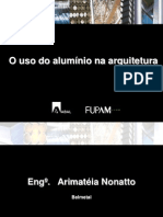 AUT190 - Abal; FUPAM - Arimatéia Nonatto (Belmetal). O uso do alumínio na arquitetura - Fachadas