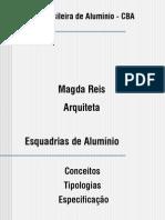 AUT190 - Magda Reis Magda Reis (CBA). Esquadrias de alumínio - Conceitos, tipologias, especificação