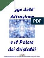 La Legge Dell' Attrazione e Il Potere Dei Cristalli