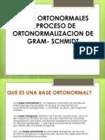 Bases Ortonormales y Proceso de Ortonormalizacion de Gram