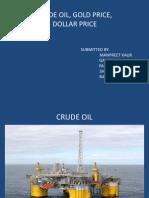 Crud oil Gold Dollar