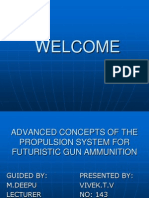 Advanced Concepts of the Propulsion System for the Futuristic Gun Ammunition Ppt