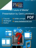 Future of Media Gerd Leonhard Plugg 2009 Public