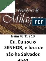 Provocadores de Milagres