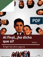 Al final ha dicho que sí - Teatro - Ángel Serrano Laguna - Julio 2012