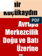 Demir Kucukaydin - Avrupa Merkezcilik - Doğu ve Bati Uzerine.pdf
