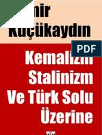 Demir Kucukaydin - Kemalizm Stalinizm ve Türk Solu - V-2.pdf