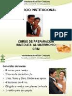 CURSO DE PREPARACIÓN INMEDIATA AL MATRIMONIO (CPIM).